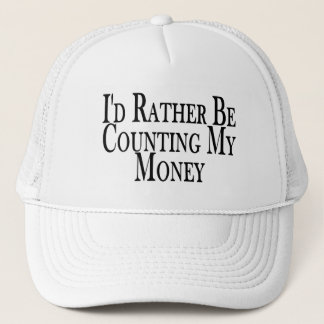 Rather Be Counting My Money Trucker Hat