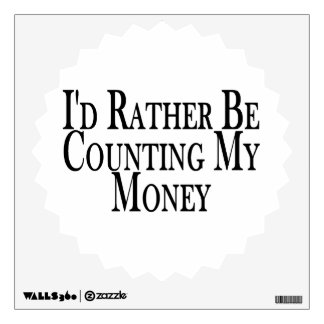 Rather Be Counting My Money Wall Sticker