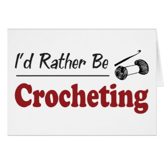 Rather Be Crocheting Greeting Card