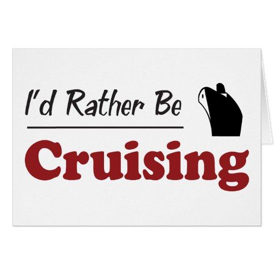Rather Be Cruising Card