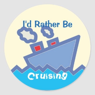 Rather Be Cruising Classic Round Sticker