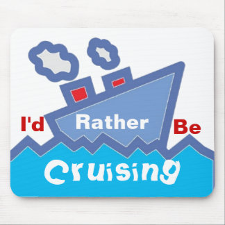 Rather Be Cruising Mousepad Mouse Pad