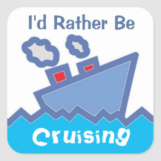 Rather Be Cruising Square Sticker