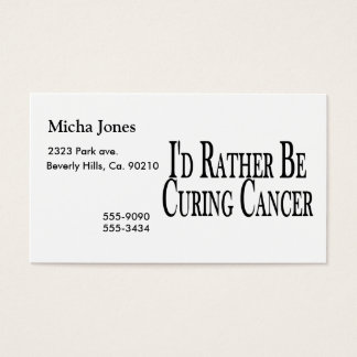 Rather Be Curing Cancer Business Card