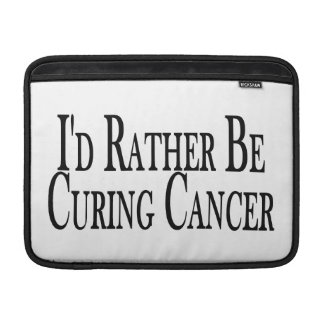 Rather Be Curing Cancer Sleeve For MacBook Air