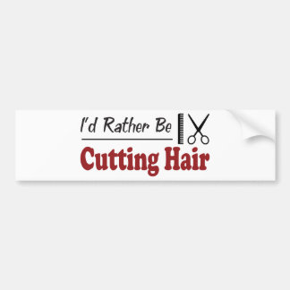 Rather Be Cutting Hair Bumper Sticker