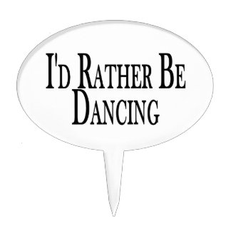 Rather Be Dancing Cake Topper