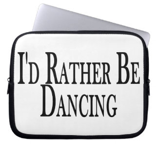 Rather Be Dancing Computer Sleeve