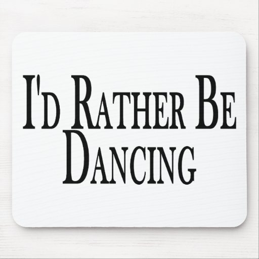 Rather Be Dancing Mouse Mat