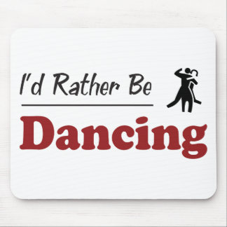 Rather Be Dancing Mouse Pad