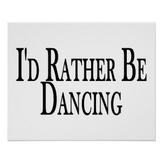 Rather Be Dancing Poster