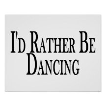 Rather Be Dancing Posters