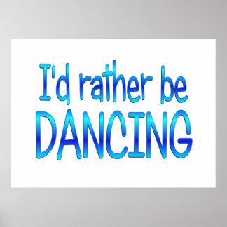 Rather be Dancing Print
