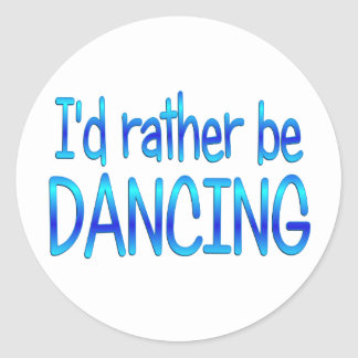 Rather be Dancing Sticker