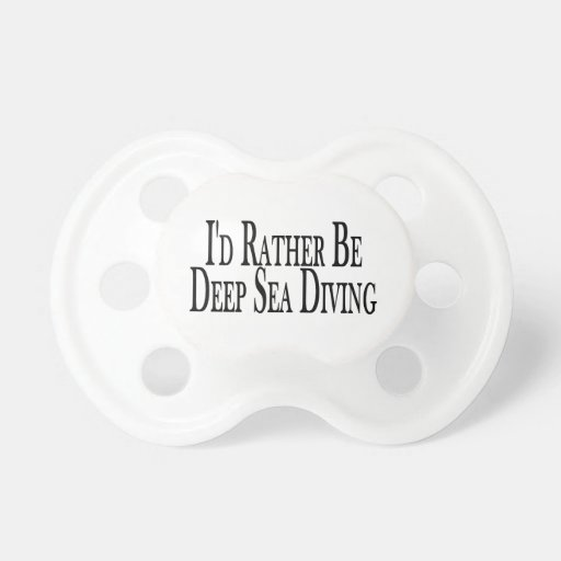 Rather Be Deep Sea Diving BooginHead Pacifier