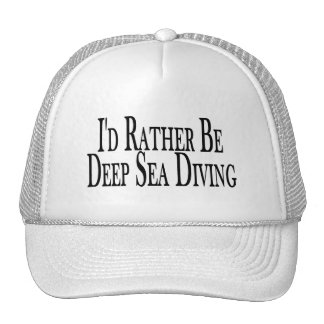 Rather Be Deep Sea Diving Trucker Hat