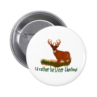 Rather Be Deer Hunting Pinback Button
