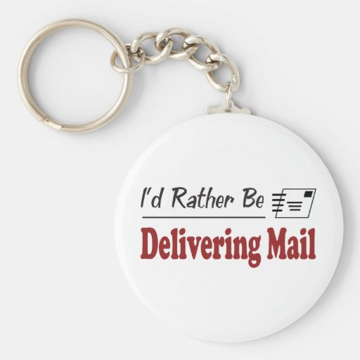 Rather Be Delivering Mail Key Chain