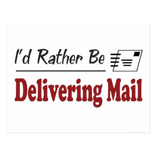 Rather Be Delivering Mail Postcard
