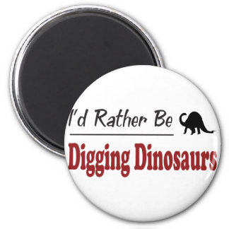 Rather Be Digging Dinosaurs 2 Inch Round Magnet