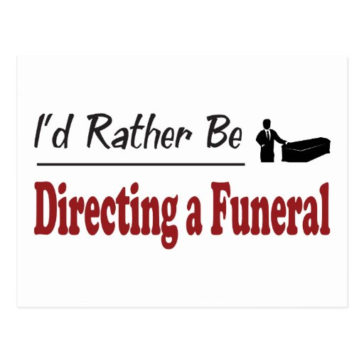 Rather Be Directing a Funeral Postcard
