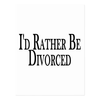Rather Be Divorced Postcard