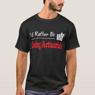 Rather Be Doing Actuarials T-Shirt