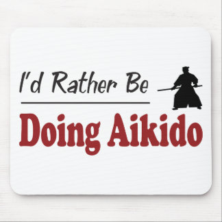 Rather Be Doing Aikido Mouse Mat