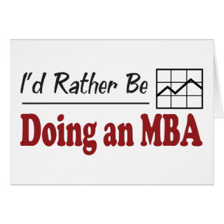 Rather Be Doing an MBA Card