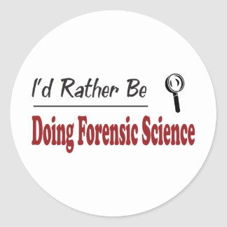 Rather Be Doing Forensic Science Classic Round Sticker