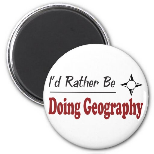 Rather Be Doing Geography Refrigerator Magnet