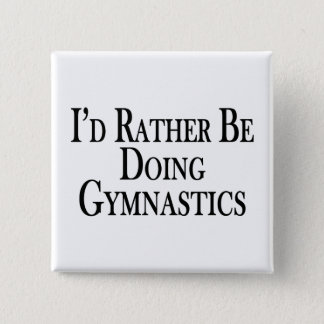 Rather Be Doing Gymnastics Button