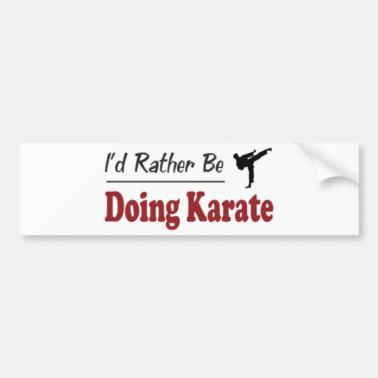 Rather Be Doing Karate Bumper Sticker