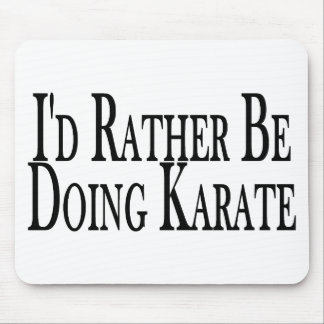 Rather Be Doing Karate Mouse Pad