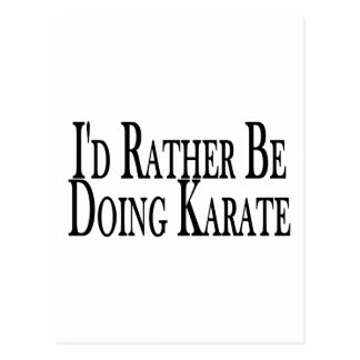 Rather Be Doing Karate Postcard