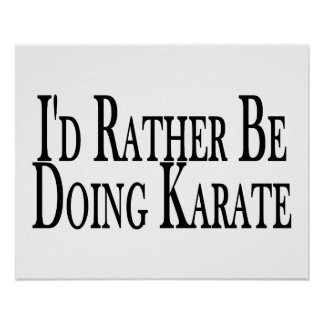 Rather Be Doing Karate Poster