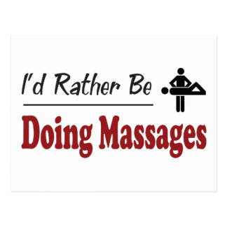 Rather Be Doing Massages Postcard