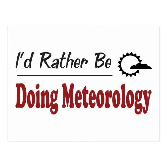 Rather Be Doing Meteorology Postcard