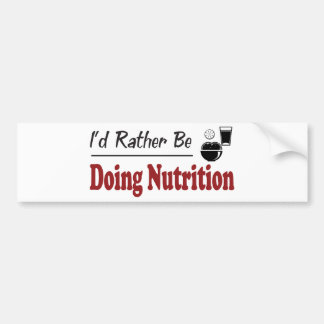 Rather Be Doing Nutrition Car Bumper Sticker