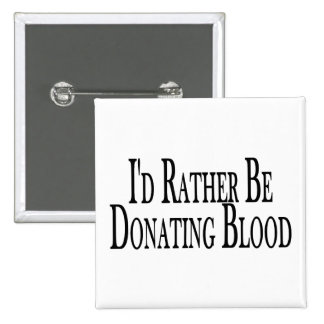 Rather Be Donating Blood 2 Inch Square Button