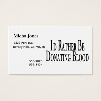 Rather Be Donating Blood Business Card