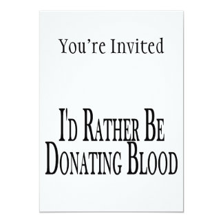 Rather Be Donating Blood 5x7 Paper Invitation Card