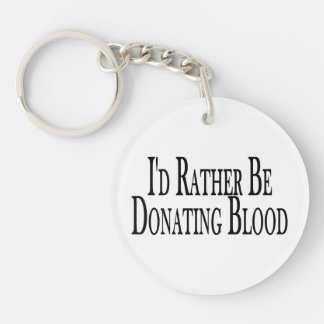 Rather Be Donating Blood Keychain
