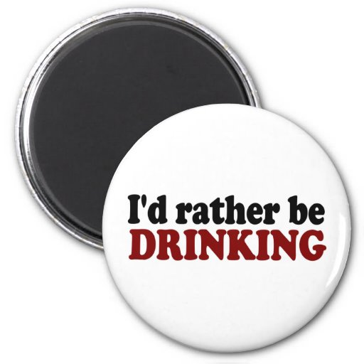 Rather Be Drinking Magnet