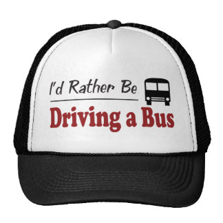 Rather Be Driving a Bus Trucker Hat