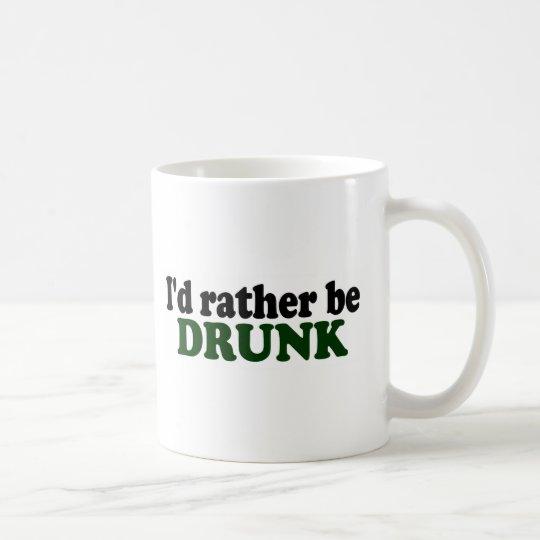 Rather Be Drunk Coffee Mug