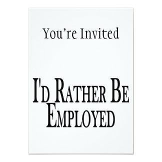 Rather Be Employed Card