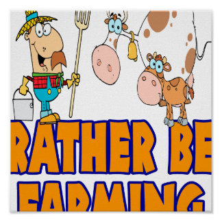 rather be farming cute cartoon farmer and cows poster