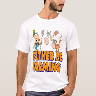 rather be farming cute cartoon farmer and cows T-Shirt