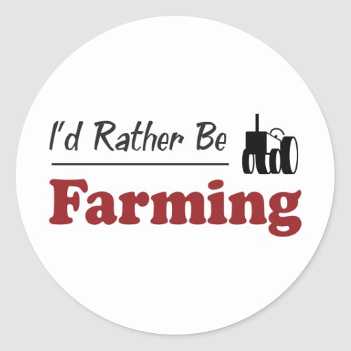 Rather Be Farming Round Stickers